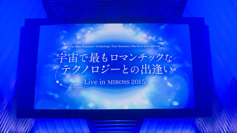 Live in MIROSS 2015